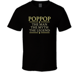PopPop the Man the Myth the Legend T Shirt - Original James Tee