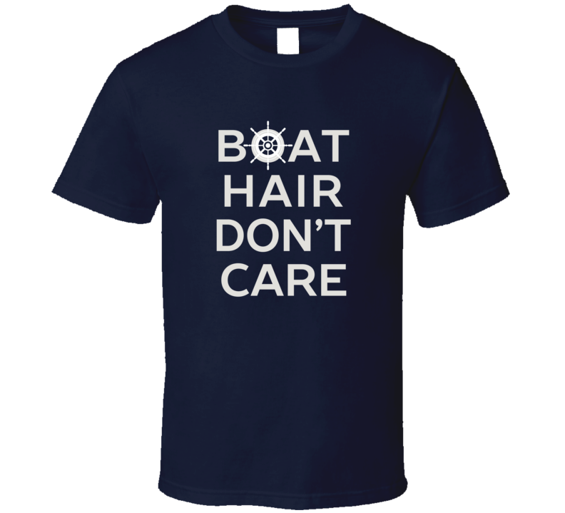 Boat Hair Don't Care T Shirt - Original James Tee