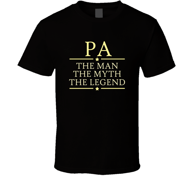 Pa the Man the Myth the Legend T Shirt - Original James Tee