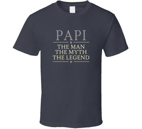 Papi The Man The Myth The Legend T Shirt Light Font - Original James Tee