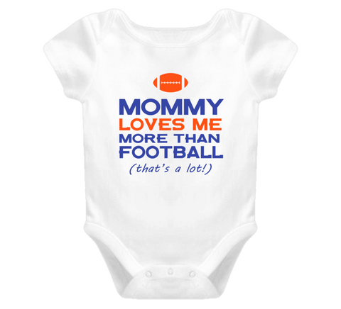 Mommy Loves Me More Than Football Baby One Piece - Original James Tee