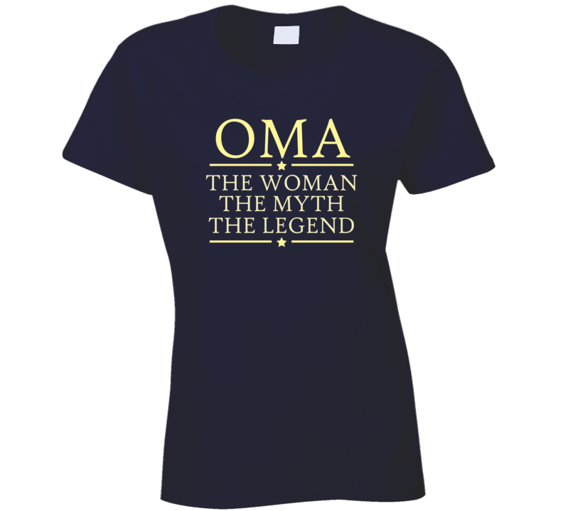 Oma the Woman the Myth the Legend T Shirt - Original James Tee