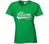 Mum Since Any Year T Shirt - Original James Tee