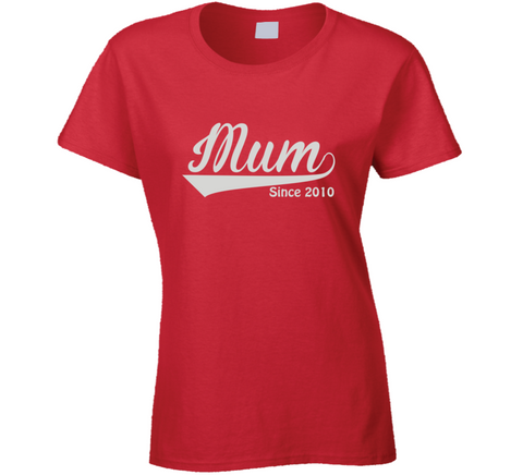 Mum Since Any Year T Shirt
