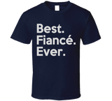 Best Fiance Ever Funny Announcement Engagement Party Gift T Shirt - Original James Tee