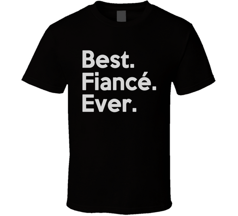 Best Fiance Ever T Shirt - Original James Tee  - 1