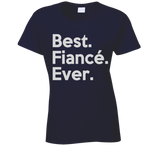 Best Fiance Ever T Shirt Ladies - Original James Tee