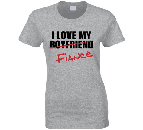 I Love My Fiancé T Shirt Ladies - Original James Tee