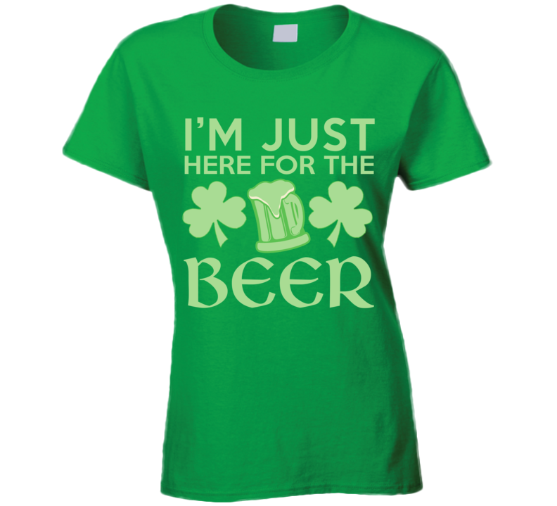 St Patrick's Day Just Here For The Beer T Shirt Ladies - Original James Tee
