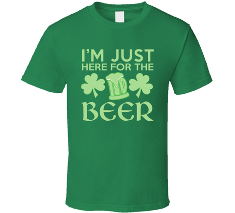 St Patrick's Day Just Here For The Beer T Shirt - Original James Tee