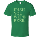 Irish You Were Beer Funny Irish Green St. Patrick's Day T Shirt - Original James Tee