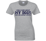 I Only Care About My Dogs Ladies T Shirt - Original James Tee  - 6