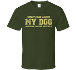 I Only Care About My Dog T Shirt - Original James Tee  - 3