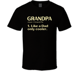 Grandpa like a Dad Only Cooler Dictionary T Shirt - Original James Tee