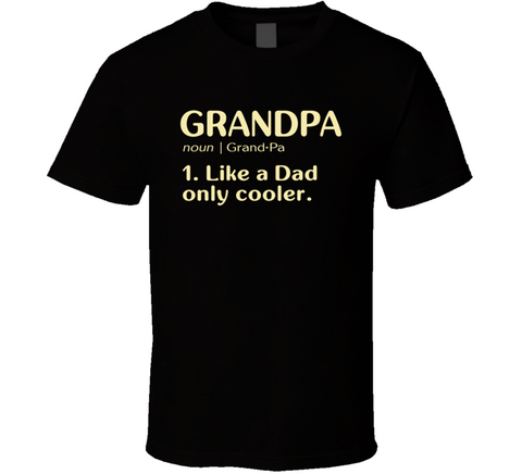 Grandpa like a Dad Only Cooler Dictionary T Shirt - Original James Tee  - 1