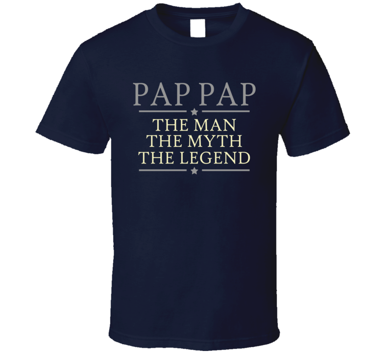 Pap Pap The Man The Myth The Legend T Shirt - Original James Tee