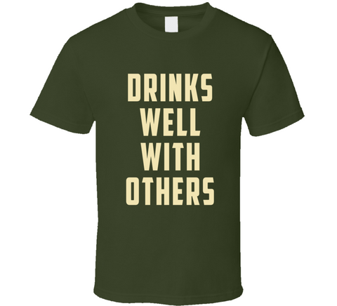 Drinks Well With Others T Shirt - Original James Tee