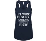 If Lovin Brady Is Wrong I Don't Wanna Be Right Racer Back Tank Top - Original James Tee