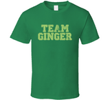 Team Ginger Irish Drinking St. Patrick's day Funny T Shirt