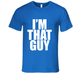 I'm THAT GUY - I am that Guy funny T Shirt - Original James Tee