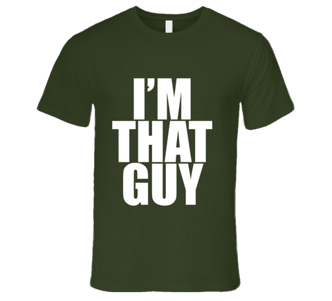 I'm THAT GUY - I am that Guy funny T Shirt - Original James Tee  - 1