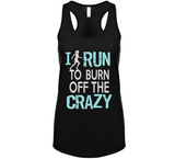 I Run To Burn Off The Crazy Tank Top - Original James Tee