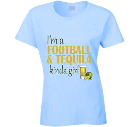I'm a Football and Tequila Kinda Girl T Shirt - Original James Tee  - 1