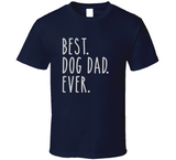 Best Dog Dad Ever T Shirt - Original James Tee