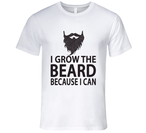 I Grow the Beard because I Can T Shirt - Original James Tee