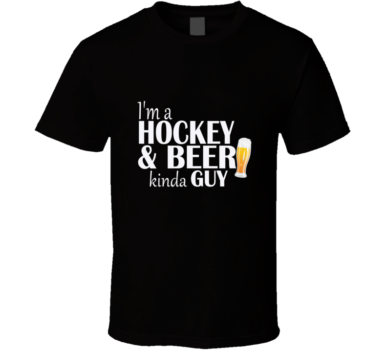 I'm a Hockey and Beer Kinda Guy Funny T Shirt - Original James Tee
