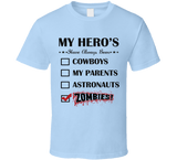 My Hero's have always been Zombies T Shirt - Original James Tee
