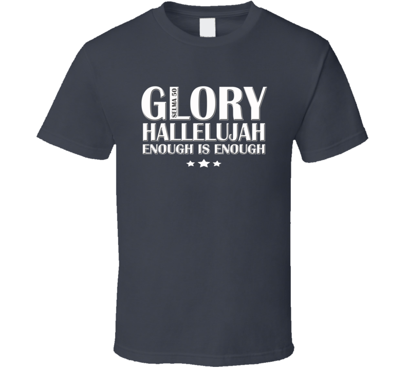 Glory Hallelujah Selma T Shirt - Original James Tee