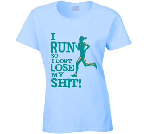 I Run so I don't Lose my Shit T Shirt - Original James Tee  - 1