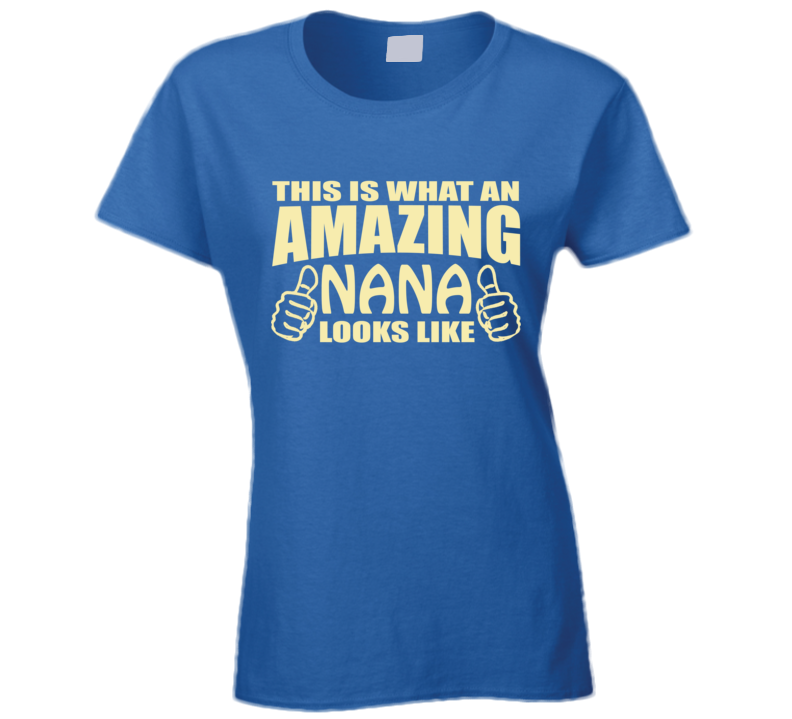 Amazing Nana T Shirt | Awesome Nana T Shirt - Original James Tee