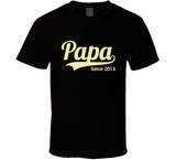 Papa Since Any Year T Shirt - Original James Tee  - 1