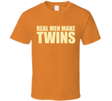 Real Men Make Twins T Shirt - Original James Tee