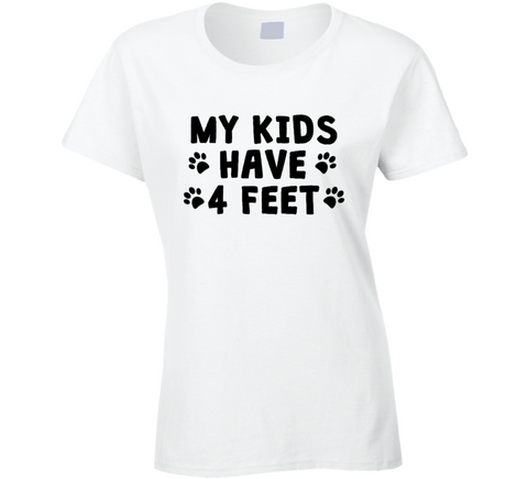 My Kids Have 4 Feet T Shirt - Original James Tee