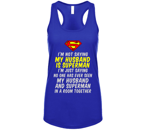 I'm Not Saying My Husband Is Superman Tank Top - Original James Tee