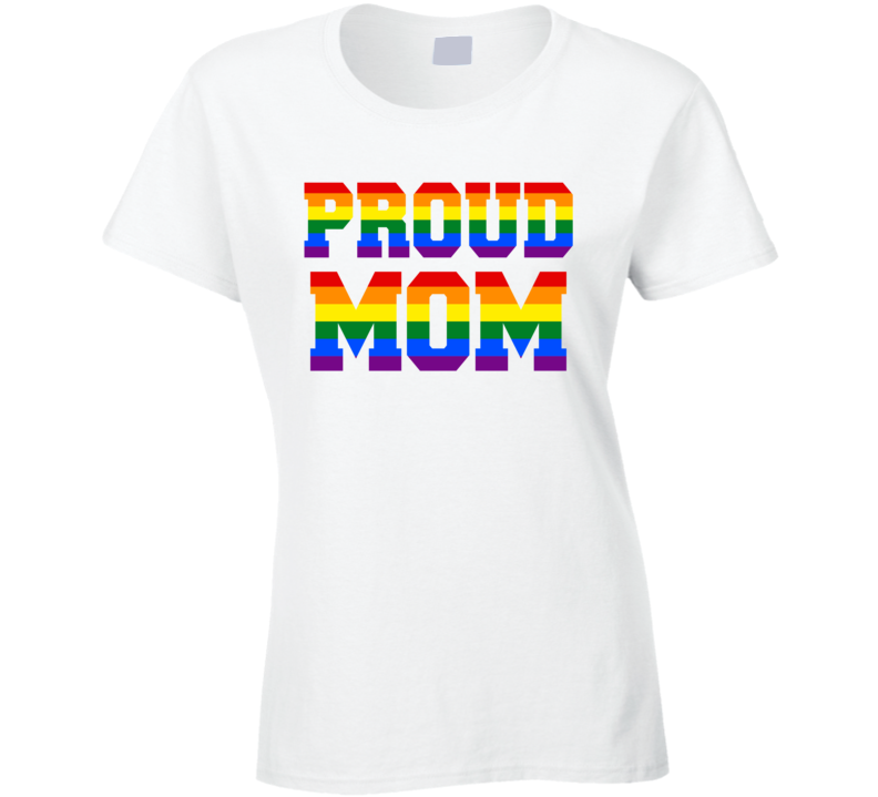 Proud Mom LGBTQ Gay Pride Parent Son Daughter Rainbow T Shirt
