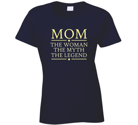 Mom the Woman the Myth the Legend T Shirt - Original James Tee  - 1