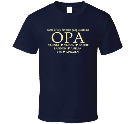 My Favorite People Call Me Opa With Grand Kid Names T Shirt - Original James Tee