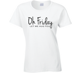 Oh Friday Let Me Hug You T Shirt - Original James Tee