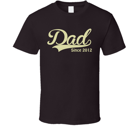 Dad Since Any Year T Shirt - Original James Tee  - 1