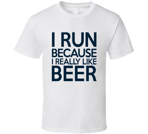 I Run Because I Really Like Beer T Shirt - Original James Tee  - 1