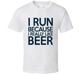 I Run Because I Really Like Beer T Shirt - Original James Tee