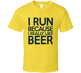 I Run Because I Really Like Beer T Shirt - Original James Tee  - 2