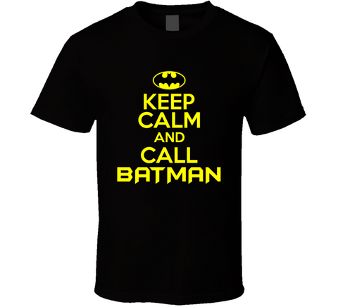 Keep Calm and Call Batman T Shirt - Original James Tee