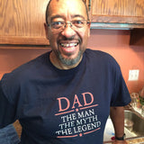 Dad the Man the Myth the Legend T Shirt - Original James Tee