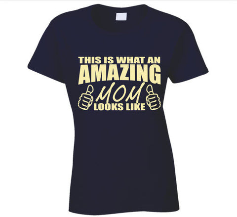 Amazing Mom T Shirt | Awesome Mom Looks Like T Shirt - Original James Tee  - 1