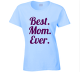 Best. Mom. Ever. T Shirt - Original James Tee  - 1